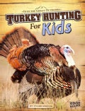 Turkey Hunting for Kids (Paperback)