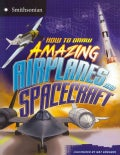 How to Draw Amazing Airplanes and Spacecraft (Paperback)