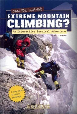 Can You Survive Extreme Mountain Climbing?: An Interactive Survival Adventure (Paperback)