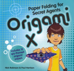 Origami X: Paper Folding for Secret Agents (Paperback)