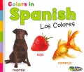 Colors in Spanish: Los Colores (Hardcover)