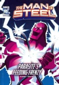 The Man of Steel Superman Battles Parasites Feeding Frenzy: Parasite's Feeding Frenzy (Paperback)