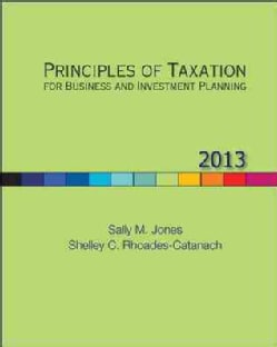 Principles of Taxation for Business and Investment Planning, 2013 (Hardcover)