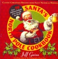 Santa's North Pole Cookbook: Classic Christmas Recipes from Saint Nicholas Himself (Paperback)