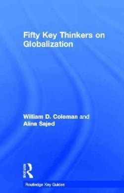 Fifty Key Thinkers on Globalization (Hardcover)