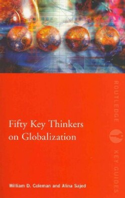 Fifty Key Thinkers on Globalization (Paperback)