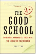The Good School: How Smart Parents Get Their Kids the Education They Deserve (Paperback)
