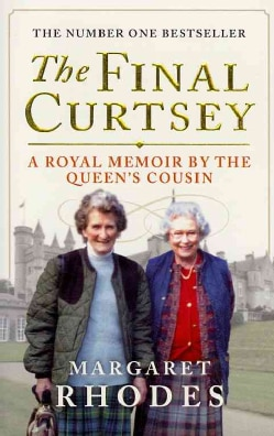 The Final Curtsey: A Royal Memoir by the Queen's Cousin (Paperback)