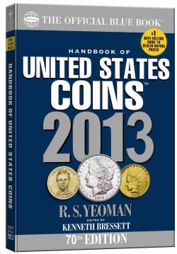 Handbook of United States Coins 2013: The Official Blue Book: Illustrated Catalog and Prices Dealers: Pay for Coi... (Paperback)