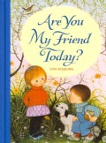 Are You My Friend Today? (Hardcover)
