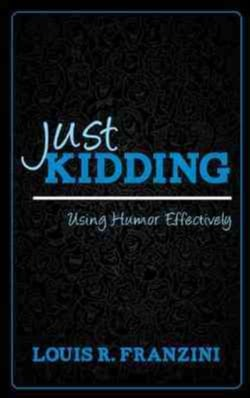 Just Kidding: Using Humor Effectively (Hardcover)