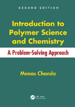 Introduction to Polymer Science and Chemistry: A Problem-Solving Approach (Hardcover)
