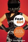 Fast Girl: Don't Brake Until You See the Face of God and Other Good Advice from the Racetrack (Paperback)