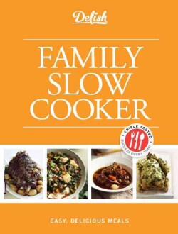 Delish Family Slow Cooker: Easy, Delicious Meals (Spiral bound)