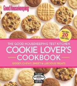 The Good Housekeeping Test Kitchen Cookie Lover's Cookbook: Gooey, Chewy, Sweet & Luscious Treats (Loose-leaf)