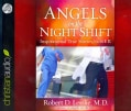 Angels on the Night Shift: Inspirational True Stories from the ER (CD-Audio)