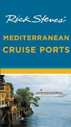 Rick Steves' Mediterranean Cruise Ports (Paperback)