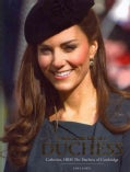 A Year in the Life of a Duchess: Catherine, HRH the Duchess of Cambridge (Hardcover)
