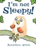 I'm Not Sleepy! (Board book)