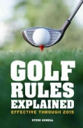 Golf Rules Explained: Effective Through To 2015 (Paperback)