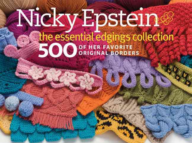 Nicky Epstein's the essential edgings collection: 500 of Her Favorit Original Borders (Hardcover)