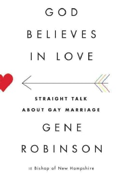 God Believes In Love: Straight Talk About Gay Marriage (Hardcover)