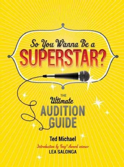 So You Wanna Be a Superstar?: The Ultimate Audition Guide (Paperback)