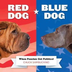 Red Dog / Blue Dog: When Pooches Get Political (Hardcover)
