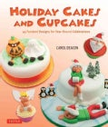 Holiday Cakes and Cupcakes: 45 Fondant Designs for Year-Round Celebrations (Hardcover)