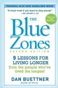 The Blue Zones: 9 Lessons for Living Longer from the People Who've Lived the Longest (Paperback)