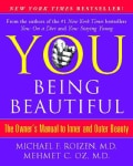 You, Being Beautiful: The Owner's Manual to Inner and Outer Beauty (Paperback)