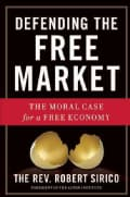 Defending the Free Market: The Moral Case for a Free Economy (Hardcover)