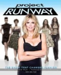 Project Runway: The Show That Changed Fashion (Paperback)