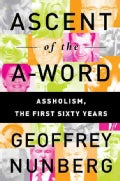 Ascent of the A-Word: A**holism, the First Sixty Years (Hardcover)