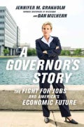 A Governor's Story: The Fight for Jobs and America's Economic Future (Paperback)