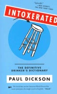 Intoxerated: The Definitive Drinker's Dictionary (Paperback)