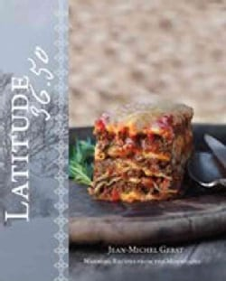 Latitude 36.50: Warming Recipes from the Mountains (Hardcover)