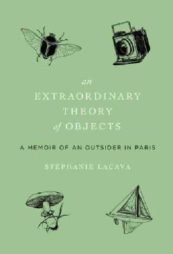 An Extraordinary Theory of Objects: A Memoir of an Outsider in Paris (Hardcover)