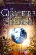 The Girl of Fire and Thorns (Paperback)