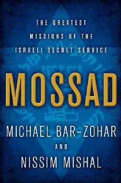 Mossad: The Greatest Missions of the Israeli Secret Service (Hardcover)
