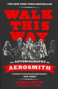 Walk This Way: The Autobiography of Aerosmith (Paperback)