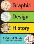 Graphic Design History: A Critical Guide (Paperback)