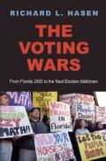 The Voting Wars: From Florida 2000 to the Next Election Meltdown (Hardcover)