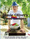 Jamie Oliver's Food Escapes: Over 100 Recipes from the Great Food Regions of the World (Hardcover)