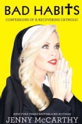 Bad Habits: Confessions of a Recovering Catholic (Hardcover)