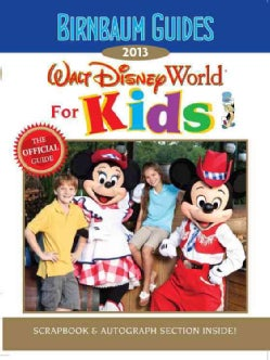 Birnbaum Guides 2013 Walt Disney World for Kids (Paperback)