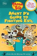 Phineas and Ferb: Agent P's Guide to Fighting Evil (Hardcover)