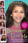 Between U and Me: How to Rock Your Tween Years With Style and Confidence (Paperback)