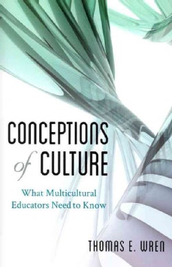 Conceptions of Culture: What Multicultural Educators Need to Know (Paperback)