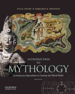 Introduction to Mythology: Contemporary Approaches to Classical and World Myths (Paperback)